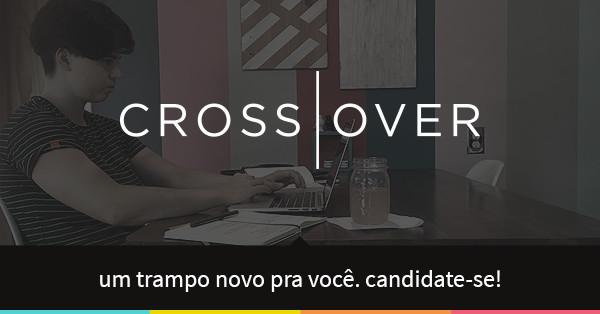 Confira as vagas home office da Crossover, com salários a partir de R$ 9 mil!   tutano