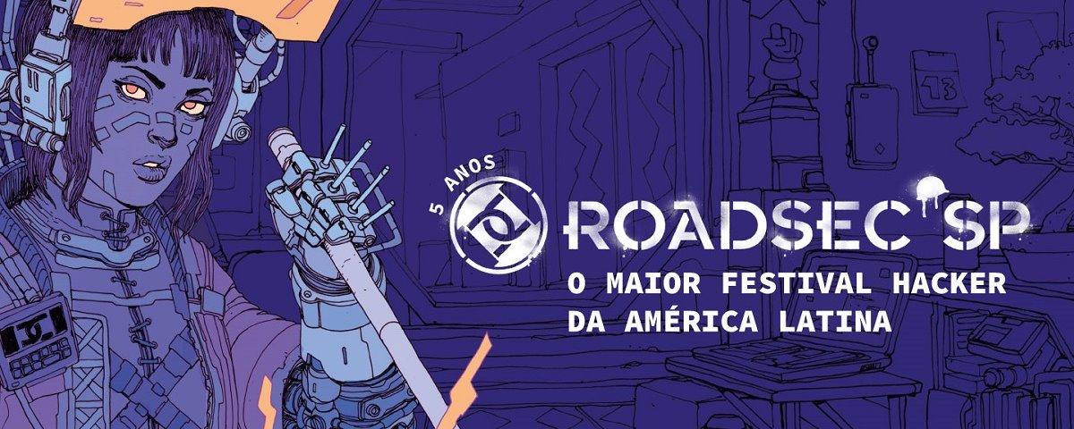 Roadsec 2018 encerra sua tour em SP, dia 10 de novembro | tutano